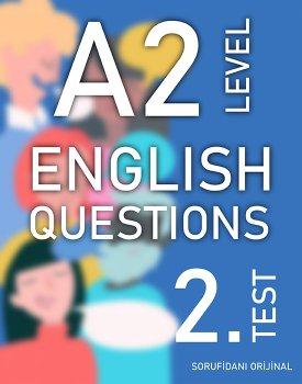 A2 SEVİYESİ İNGİLİZCE SORULAR (TEST - 2) / A2 LEVEL ENGLISH QUESTIONS (EXAM - 2) kapağı
