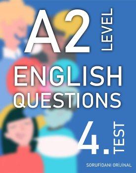A2 SEVİYESİ İNGİLİZCE SORULAR (TEST - 4) / A2 LEVEL ENGLISH QUESTIONS (EXAM - 4) kapağı