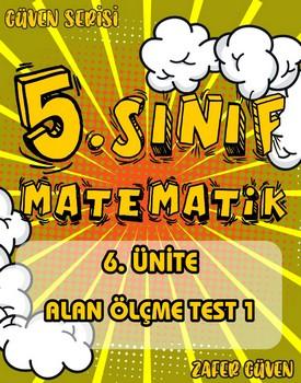 5.SINIF 6.ÜNİTE ALAN ÖLÇME TEST 1 (GÜVEN SERİSİ - 25) kapağı