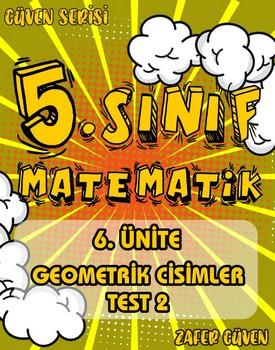 5.SINIF 6.ÜNÄ°TE GEOMETRÄ°K CÄ°SÄ°MLER TEST 2 (GÜVEN SERÄ°SÄ° - 28) kapağı