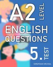 A2 SEVİYESİ İNGİLİZCE SORULAR (TEST - 5) / A2 LEVEL ENGLISH QUESTIONS (EXAM - 5) kapak resmi
