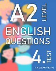 A2 SEVİYESİ İNGİLİZCE SORULAR (TEST - 4) / A2 LEVEL ENGLISH QUESTIONS (EXAM - 4) kapak resmi