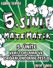 5.SINIF 5.ÜNİTE VERİ TOPLAMA VE DEĞERLENDİRME TEST 2 (GÜVEN SERİSİ - 21) kapak resmi